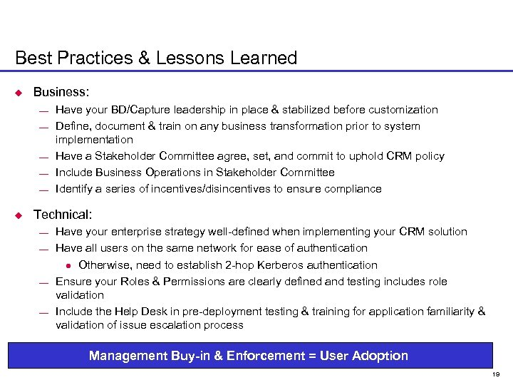 Best Practices & Lessons Learned u Business: ¾ ¾ ¾ u Have your BD/Capture