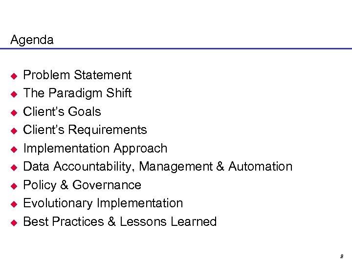 Agenda u u u u u Problem Statement The Paradigm Shift Client's Goals Client's