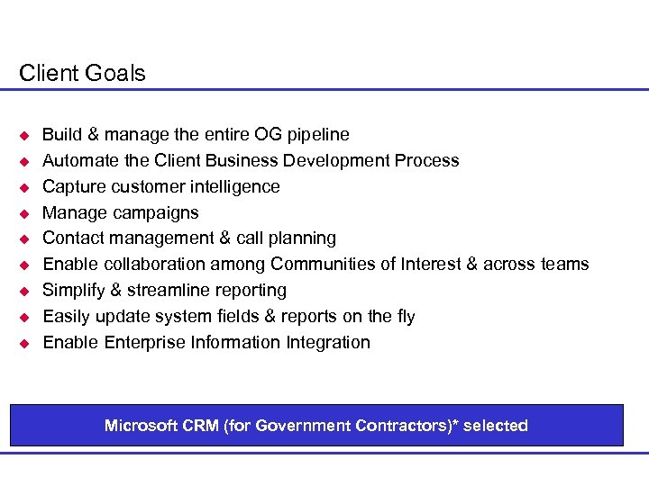 Client Goals u u u u u Build & manage the entire OG pipeline
