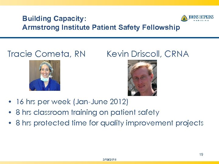 Building Capacity: Armstrong Institute Patient Safety Fellowship Tracie Cometa, RN Kevin Driscoll, CRNA •