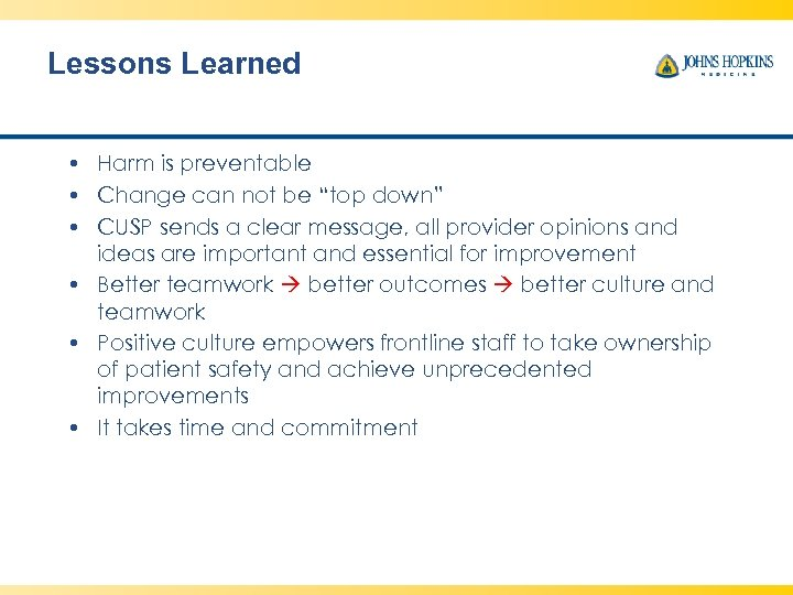 "Lessons Learned • Harm is preventable • Change can not be ""top down"" •"