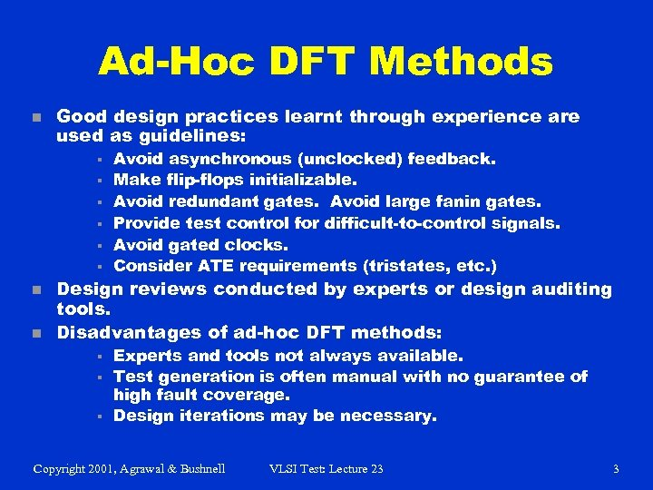 Ad-Hoc DFT Methods n Good design practices learnt through experience are used as guidelines: