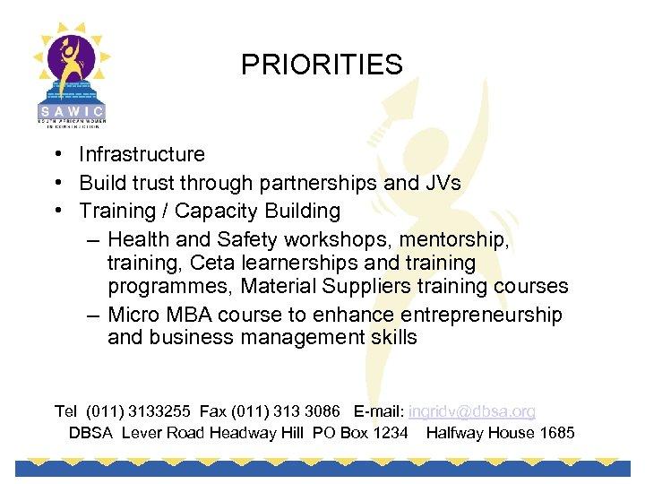PRIORITIES • Infrastructure • Build trust through partnerships and JVs • Training / Capacity