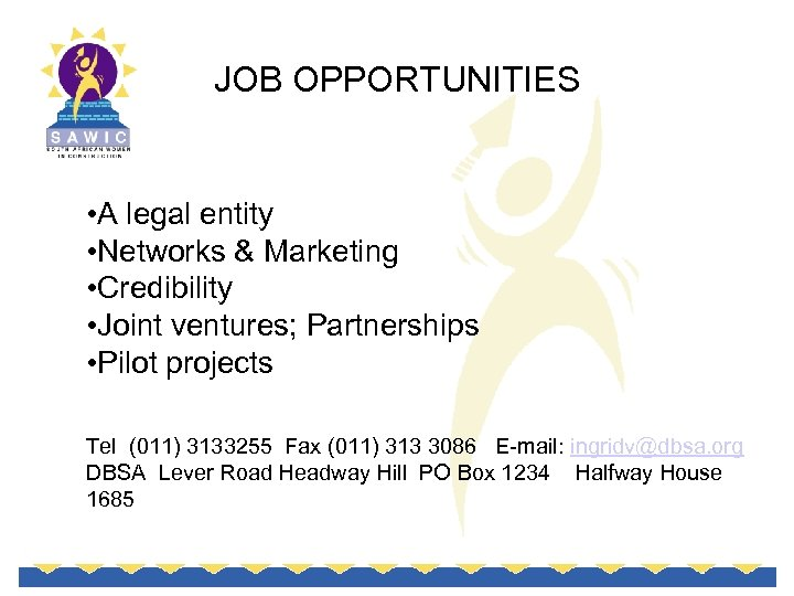JOB OPPORTUNITIES • A legal entity • Networks & Marketing • Credibility • Joint