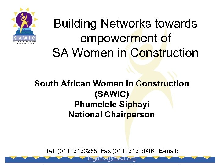 Building Networks towards empowerment of SA Women in Construction South African Women in Construction