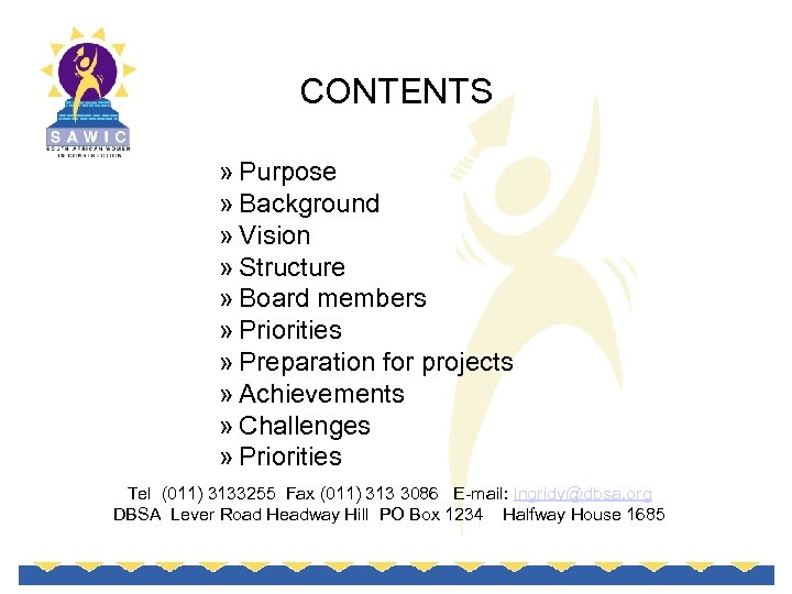 CONTENTS » Purpose » Background » Vision » Structure » Board members » Priorities