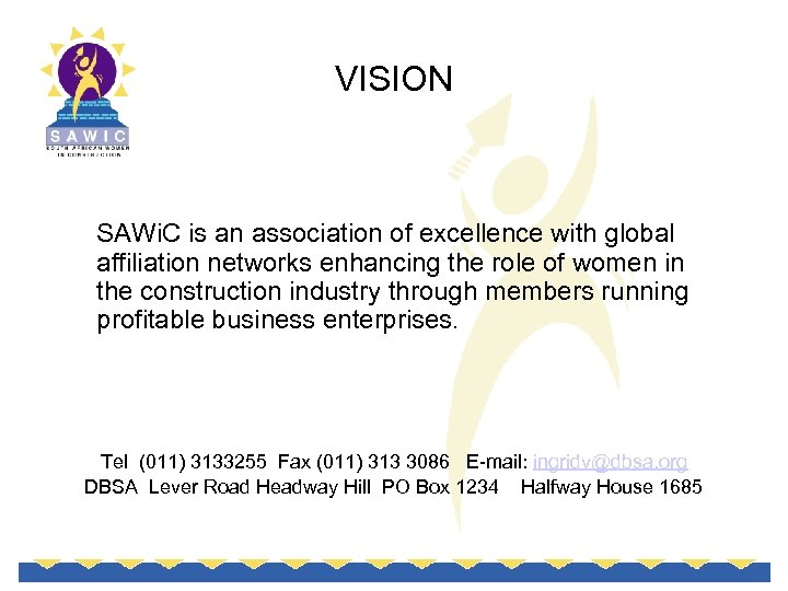 VISION SAWi. C is an association of excellence with global affiliation networks enhancing the