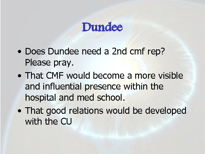 Dundee • Does Dundee need a 2 nd cmf rep? Please pray. • That