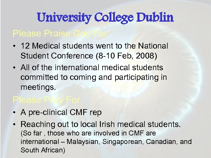 University College Dublin Please Praise God For • 12 Medical students went to the