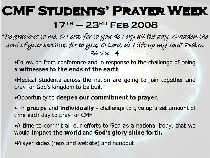 "CMF Students' Prayer Week 17 th – 23 rd Feb 2008 ""Be gracious to"