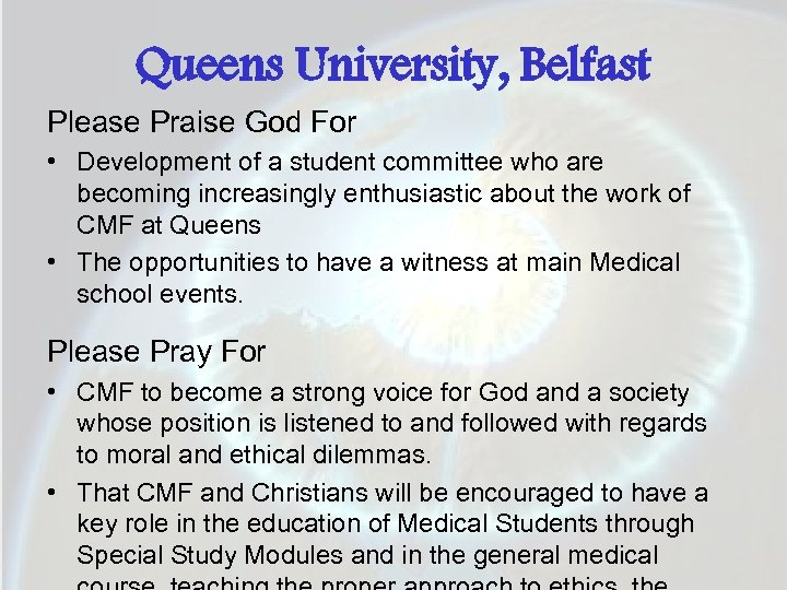 Queens University, Belfast Please Praise God For • Development of a student committee who