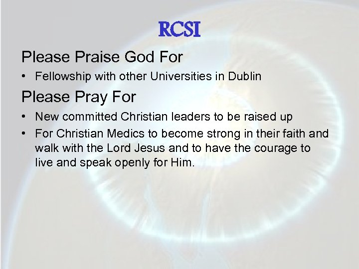 RCSI Please Praise God For • Fellowship with other Universities in Dublin Please Pray