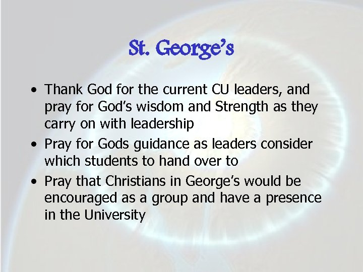 St. George's • Thank God for the current CU leaders, and pray for God's