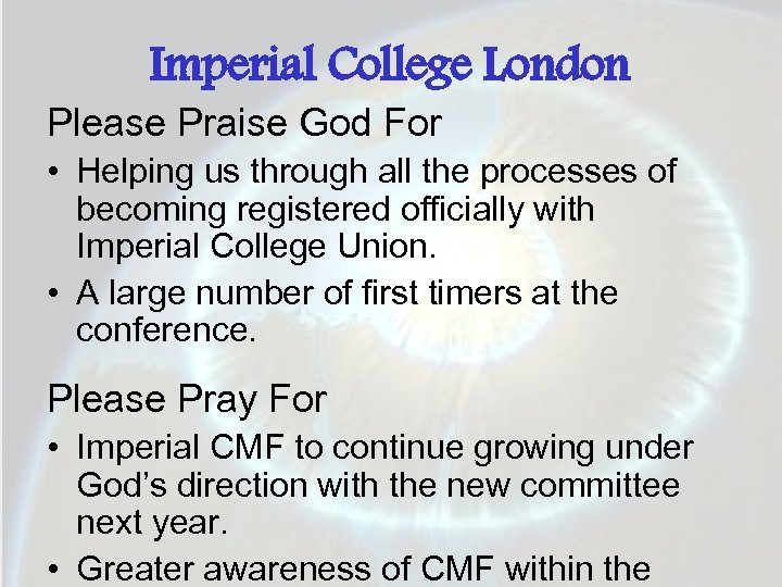 Imperial College London Please Praise God For • Helping us through all the processes