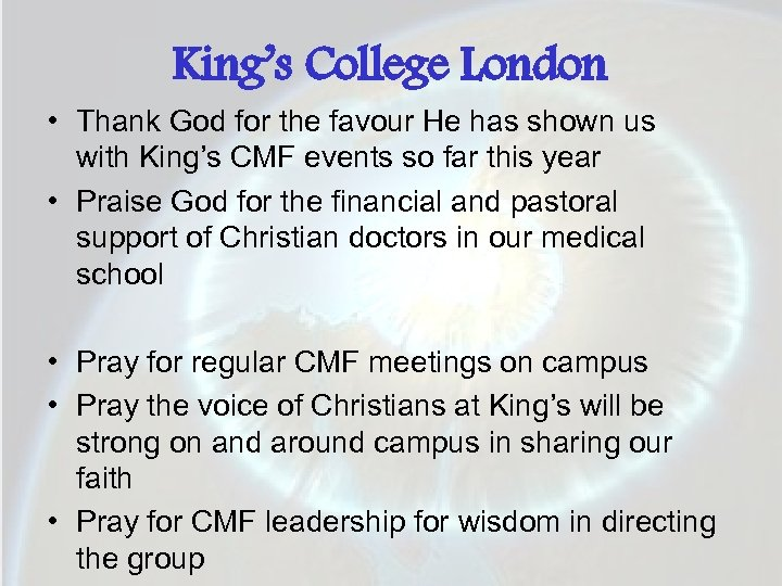 King's College London • Thank God for the favour He has shown us with