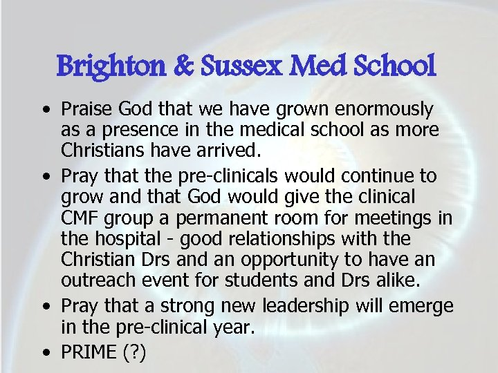 Brighton & Sussex Med School • Praise God that we have grown enormously as