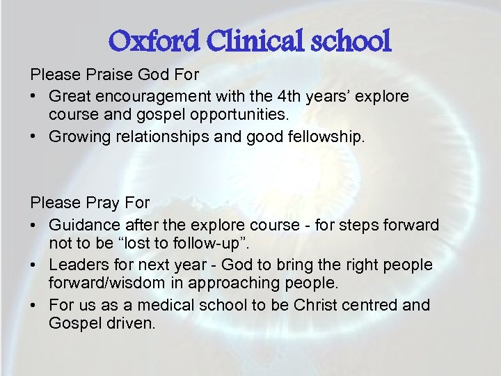 Oxford Clinical school Please Praise God For • Great encouragement with the 4 th