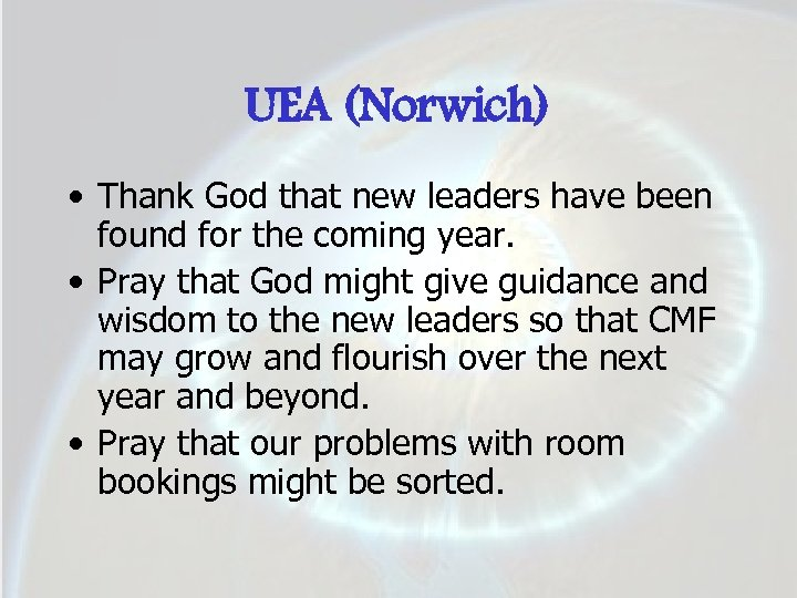 UEA (Norwich) • Thank God that new leaders have been found for the coming