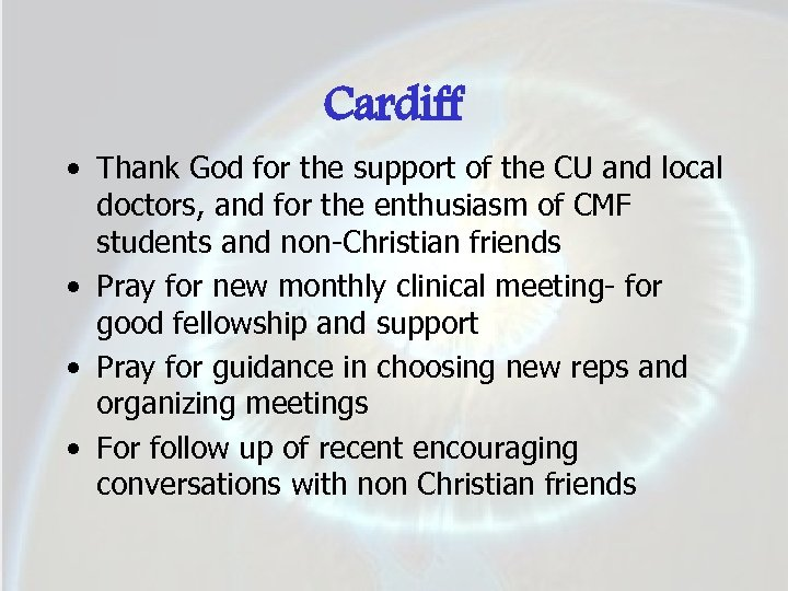 Cardiff • Thank God for the support of the CU and local doctors, and