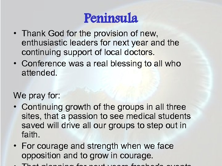 Peninsula • Thank God for the provision of new, enthusiastic leaders for next year