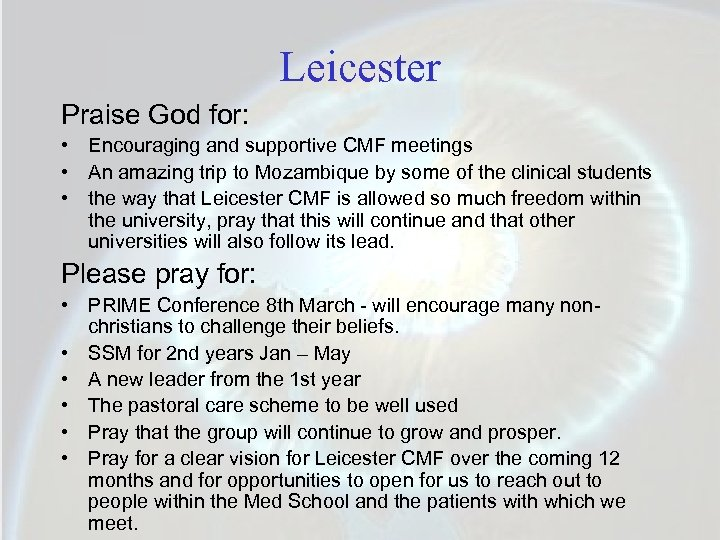 Leicester Praise God for: • Encouraging and supportive CMF meetings • An amazing trip