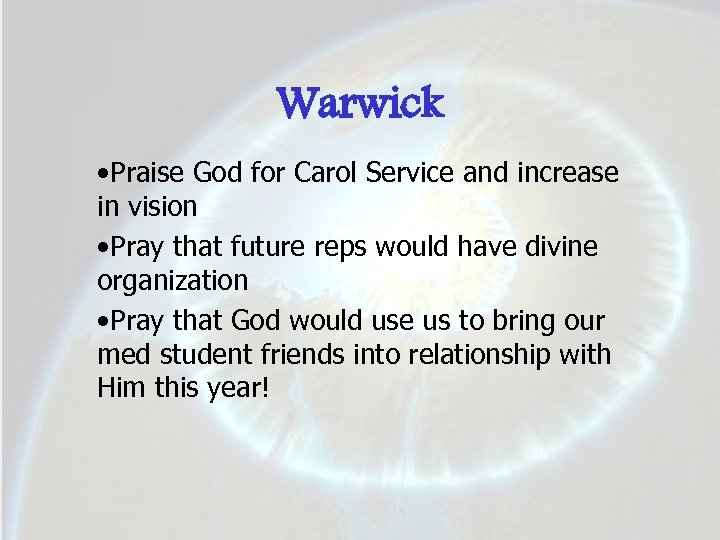 Warwick • Praise God for Carol Service and increase in vision • Pray that