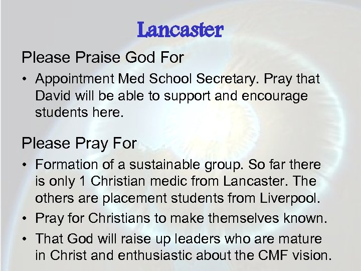 Lancaster Please Praise God For • Appointment Med School Secretary. Pray that David will