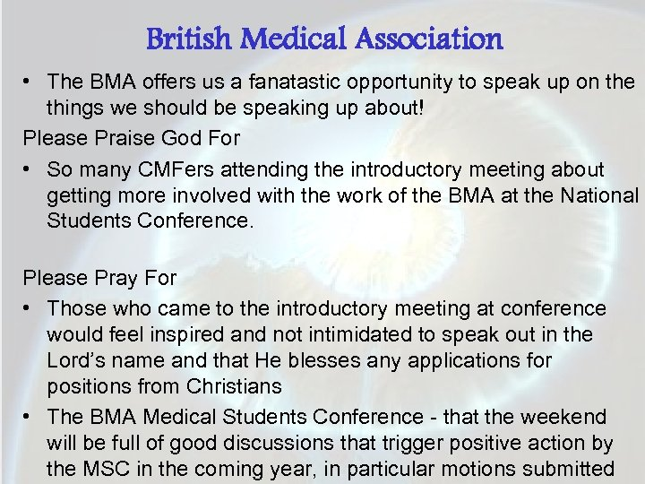 British Medical Association • The BMA offers us a fanatastic opportunity to speak up