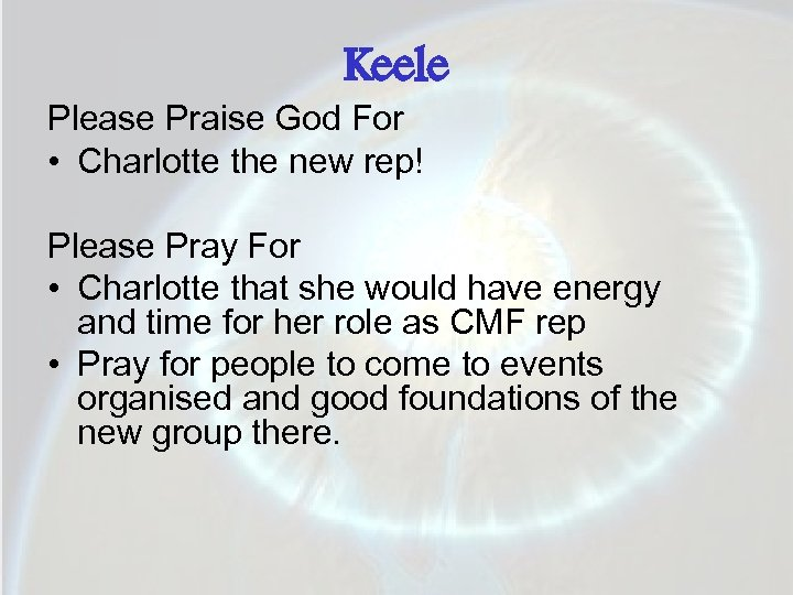 Keele Please Praise God For • Charlotte the new rep! Please Pray For •