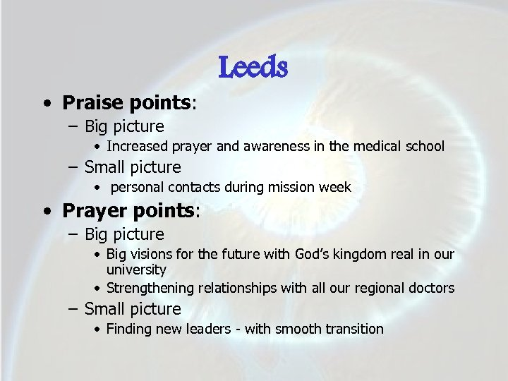 Leeds • Praise points: – Big picture • Increased prayer and awareness in the