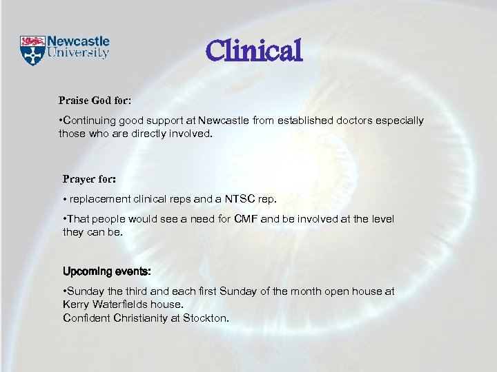 Clinical Praise God for: • Continuing good support at Newcastle from established doctors especially