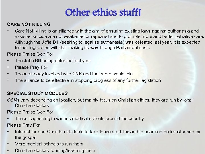 Other ethics stuff! CARE NOT KILLING • Care Not Killing is an alliance with