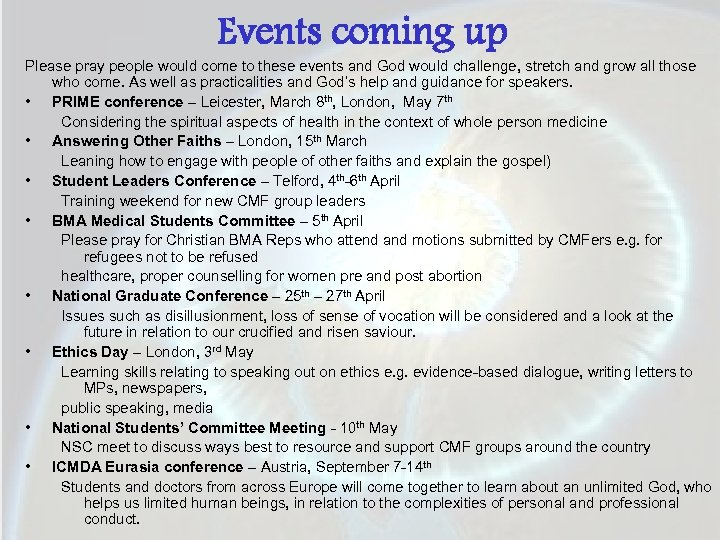 Events coming up Please pray people would come to these events and God would
