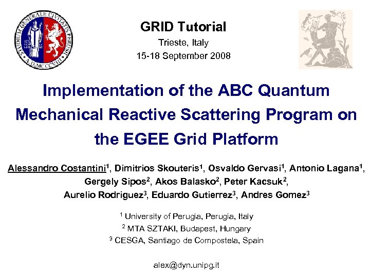 GRID Tutorial Trieste, Italy 15 -18 September 2008 Implementation of the ABC Quantum Mechanical