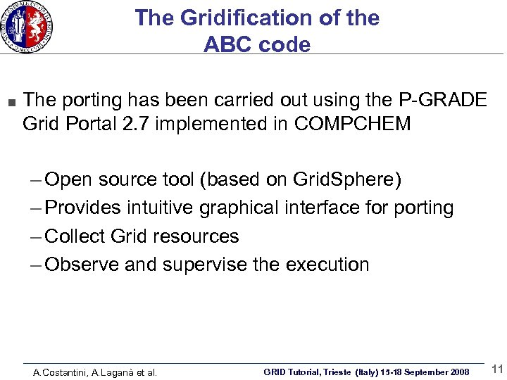 The Gridification of the ABC code The porting has been carried out using the