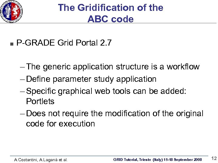The Gridification of the ABC code P-GRADE Grid Portal 2. 7 – The generic