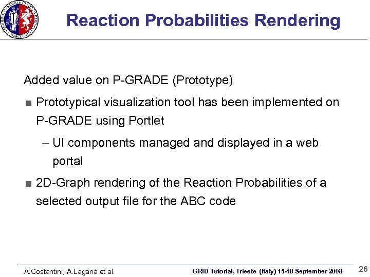 Reaction Probabilities Rendering Added value on P-GRADE (Prototype) Prototypical visualization tool has been implemented