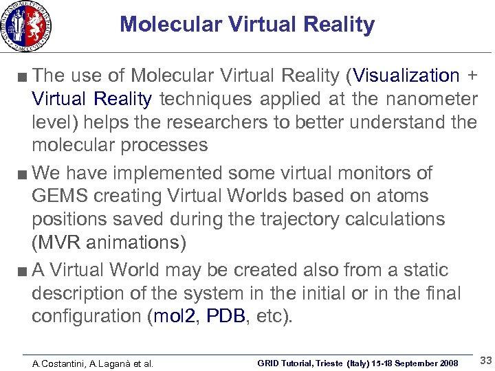Molecular Virtual Reality The use of Molecular Virtual Reality (Visualization + Virtual Reality techniques
