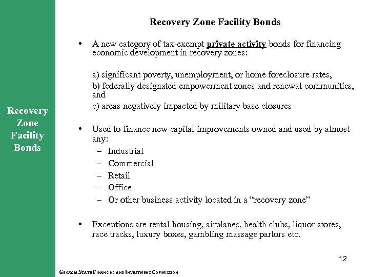 Recovery Zone Facility Bonds • A new category of tax-exempt private activity bonds for