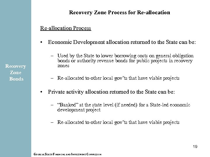 Recovery Zone Process for Re-allocation Process • Economic Development allocation returned to the State