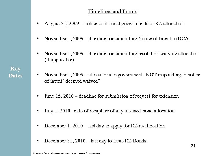 21 Timelines and Forms • • November 1, 2009 – due date for submitting