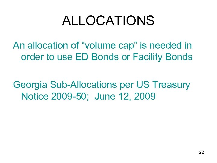 """ALLOCATIONS An allocation of """"volume cap"""" is needed in order to use ED Bonds"""