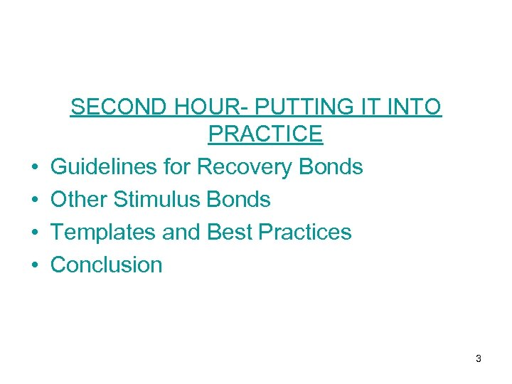 • • SECOND HOUR- PUTTING IT INTO PRACTICE Guidelines for Recovery Bonds Other