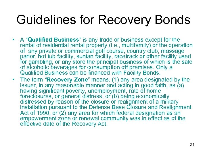"""Guidelines for Recovery Bonds • A """"Qualified Business"""" is any trade or business except"""