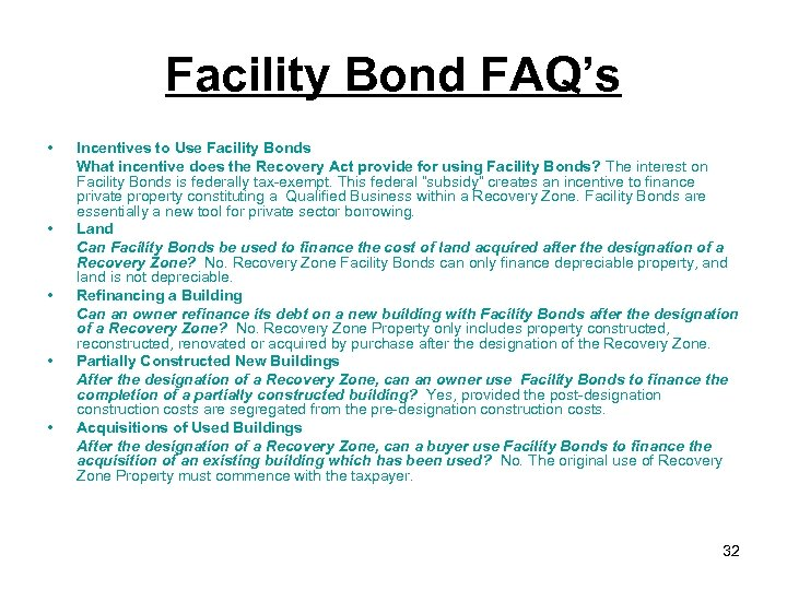 Facility Bond FAQ's • • • Incentives to Use Facility Bonds What incentive does
