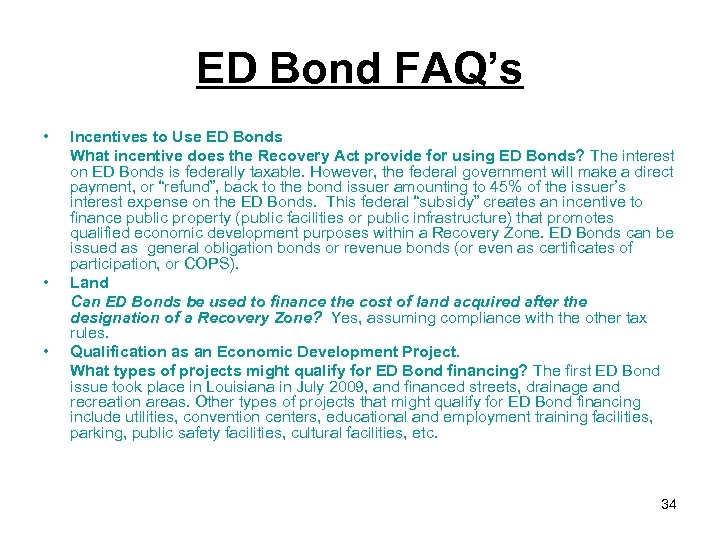 ED Bond FAQ's • • • Incentives to Use ED Bonds What incentive does