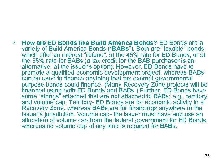 • How are ED Bonds like Build America Bonds? ED Bonds are a