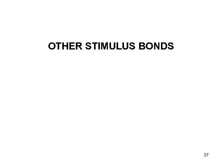 OTHER STIMULUS BONDS 37
