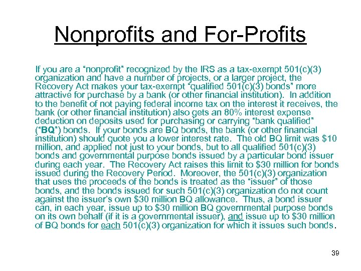 """Nonprofits and For-Profits If you are a """"nonprofit"""" recognized by the IRS as a"""