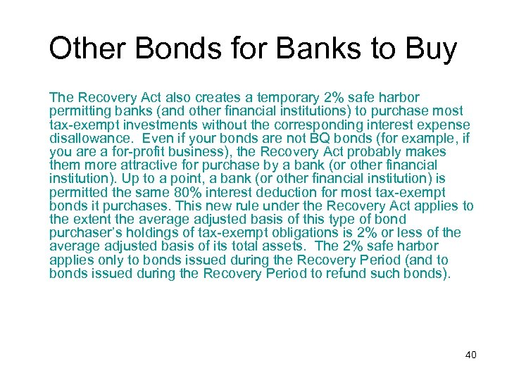 Other Bonds for Banks to Buy The Recovery Act also creates a temporary 2%